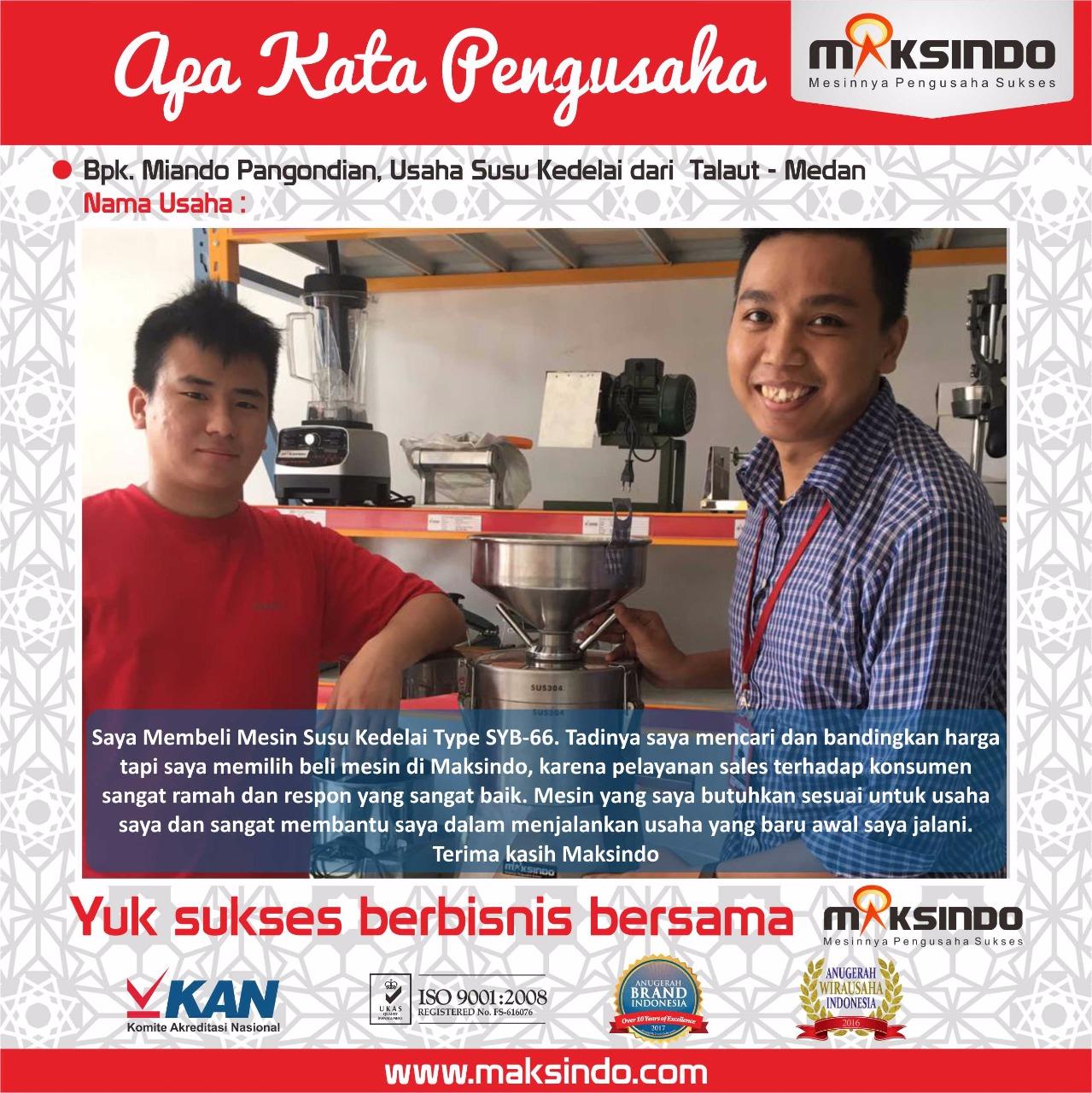 Bapak Miando : Mesin Susu Kedelai Maksindo Berkualitas dan Pelayanan yang Baik