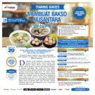 Training Cerdas Membuat Bakso Nusantara Sabtu, 11 July 2020